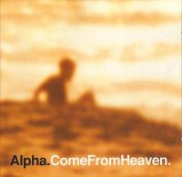 alpha-come-from-heaven.jpg